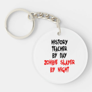 Zombie Slayer History Teacher Double-Sided Round Acrylic Key Ring