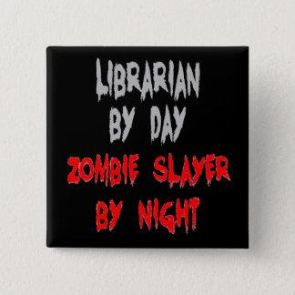 Zombie Slayer Librarian 15 Cm Square Badge
