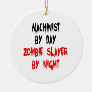 Zombie Slayer Machinist Christmas Ornament
