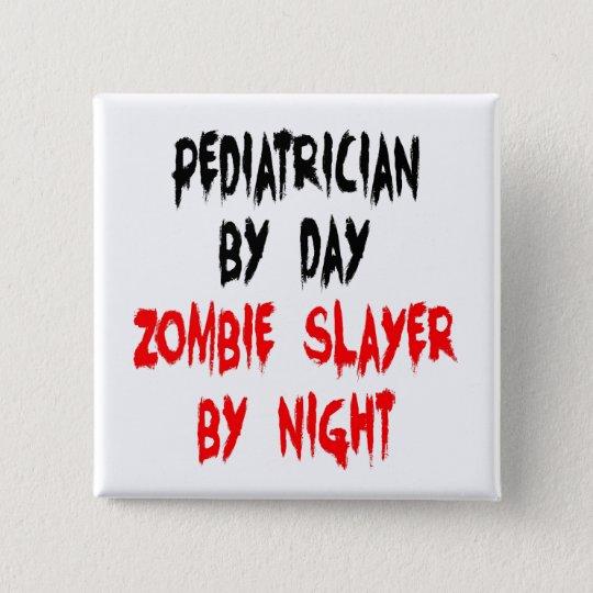 Zombie Slayer Paediatrician 15 Cm Square Badge