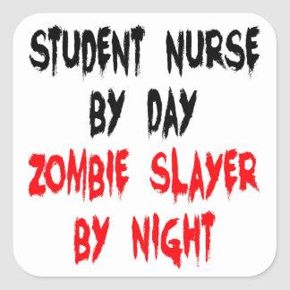 Zombie Slayer Student Nurse Square Sticker