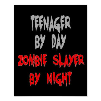 Zombie Slayer Teenager Poster