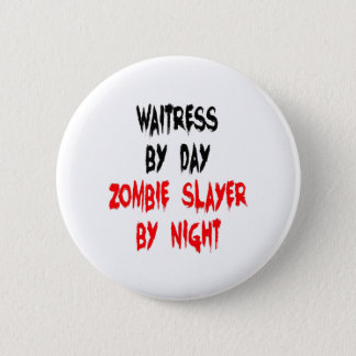 Zombie Slayer Waitress 6 Cm Round Badge