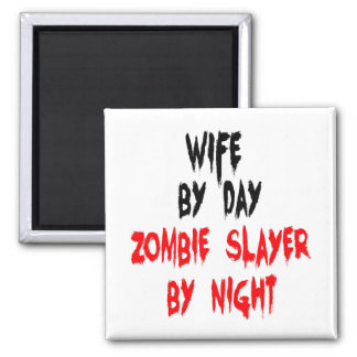 Zombie Slayer Wife Square Magnet