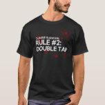Zombie Survival Rule 2: Double Tap T-Shirt