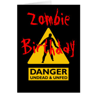 Zombie Undead and Unfed Birthday Greeting Cards