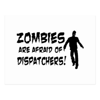Zombies Are Afraid Of Dispatchers Postcard