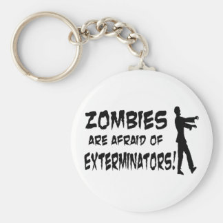 Zombies Are Afraid Of Exterminators Key Chain