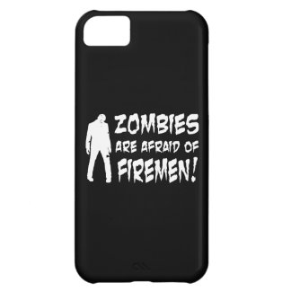 Zombies Are Afraid Of Firemen Gifts iPhone 5C Case