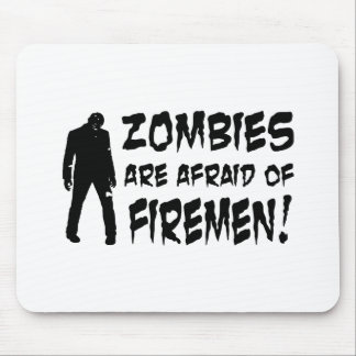 Zombies Are Afraid Of Firemen Gifts Mouse Mat