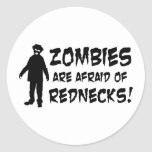 Zombies Are Afraid of Rednecks Round Stickers