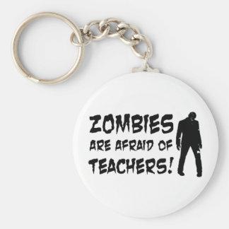 Zombies Are Afraid Of Teachers Keychains