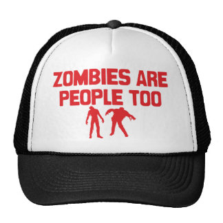 Zombies Are People Too Cap