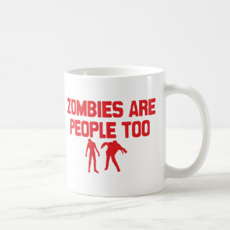 Zombies Are People Too Coffee Mug