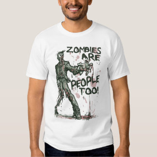 Zombies are People too Gear Tshirt