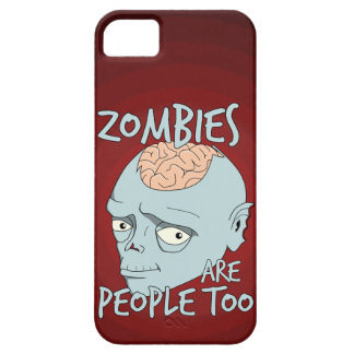 Zombies Are People Too iPhone 5 Cover