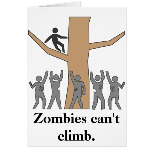 Zombies Are Rotten Climbers! Greeting Card
