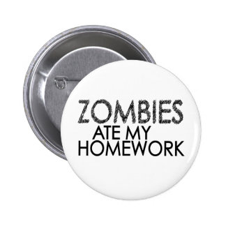 Zombies at my Homework Pinback Buttons