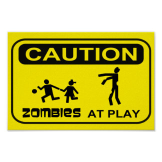 Zombies At Play Caution Sign YELLOW Design Poster