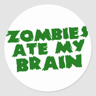 Zombies Ate My Brain Stickers