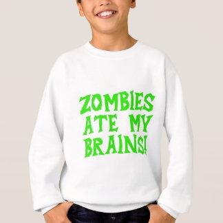 Zombies Ate My Brains! Sweatshirt