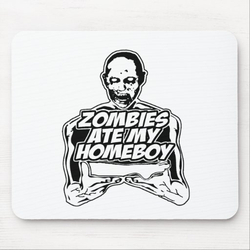 Zombies Ate My Homeboy Mouse Pad