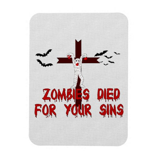 Zombies Died For Your Sins Flexible Magnets
