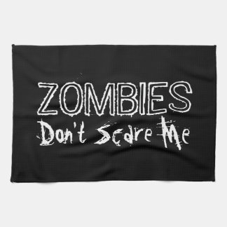 Zombies Don't Scare Me. Tea Towel