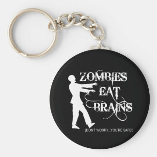 Zombies Eat Brains...Don't Worry, You're Safe! Key Ring