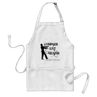 Zombies Eat Brains...Don't Worry, You're Safe! Standard Apron