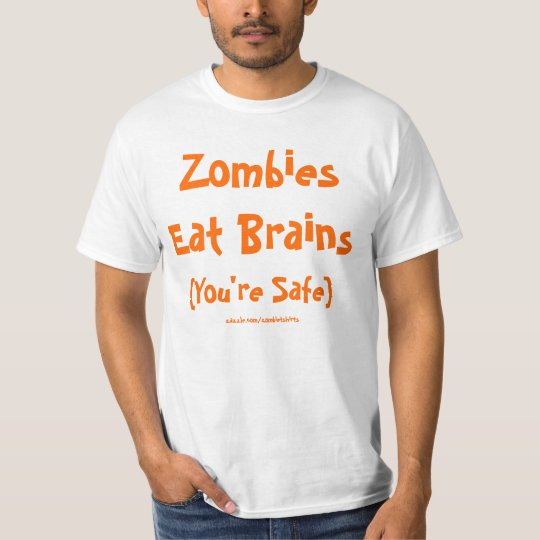 Zombies Eat Brains (You're Safe) Shirt