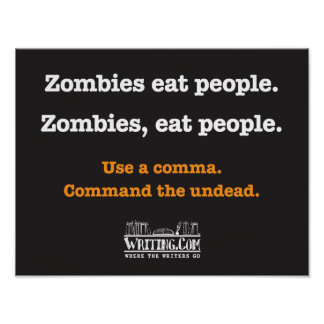 Zombies, eat people. poster