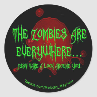 Zombies everywhere! classic round sticker