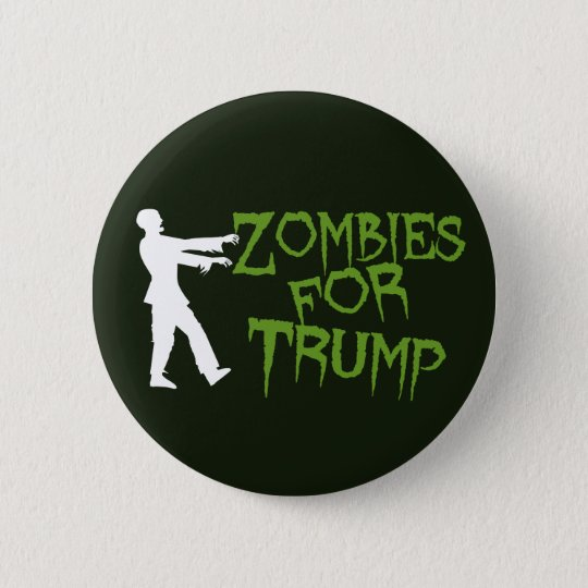 Zombies for Trump Humour 6 Cm Round Badge