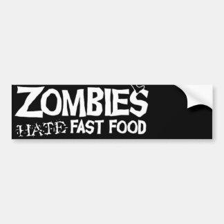 Zombies Hate Fast Food: bumper sticker Car Bumper Sticker
