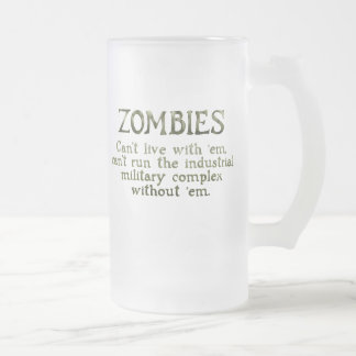 Zombies Industrial Military Complex Frosted Glass Mug