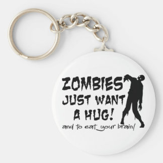 Zombies Just Want A Hug Basic Round Button Key Ring