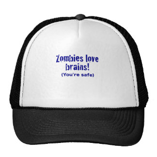 Zombies Love Brains! Youre Safe Mesh Hats