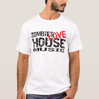 Zombies Love House Music T Shirt