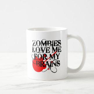 Zombies Love Me For My Brain Coffee Mug