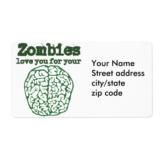 Zombies love you for your BRAIN Shipping Label