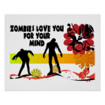 Zombies Love You For Your Mind Poster