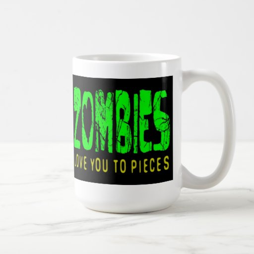 ZOMBIES LOVE YOU TO PIECES MUG