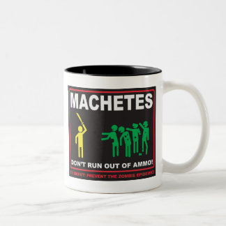 Zombies: Machetes Don't Run Out of Ammo© Mug