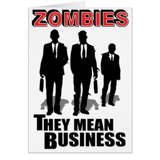 Zombies mean business greeting card