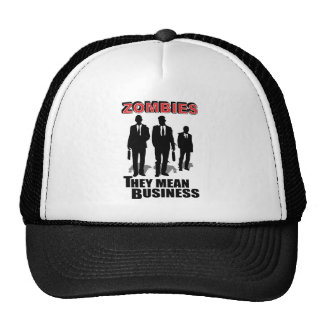 Zombies Mean Business Trucker Hats