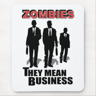 Zombies mean business mouse mat
