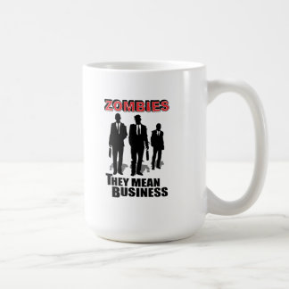 Zombies Mean Business Coffee Mug