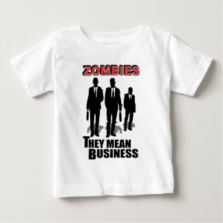 Zombies Mean Business T Shirts