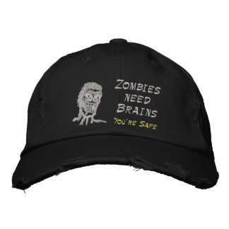 Zombies need Brains your safe Embroidered Baseball Cap